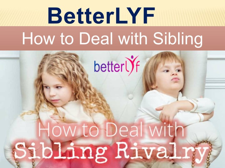 betterlyf how to deal with sibling rivalry rivalry n.