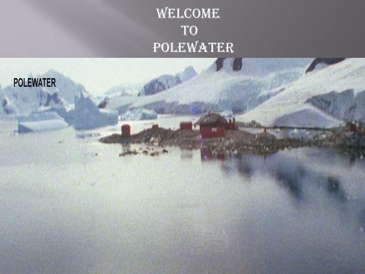 welcome to polewater n.