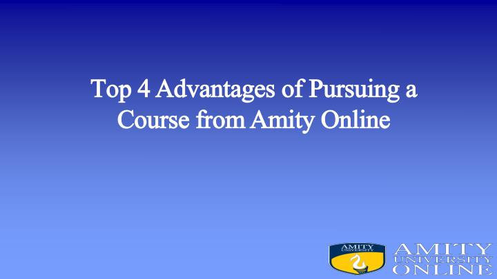 top 4 advantages of pursuing a course from amity online n.
