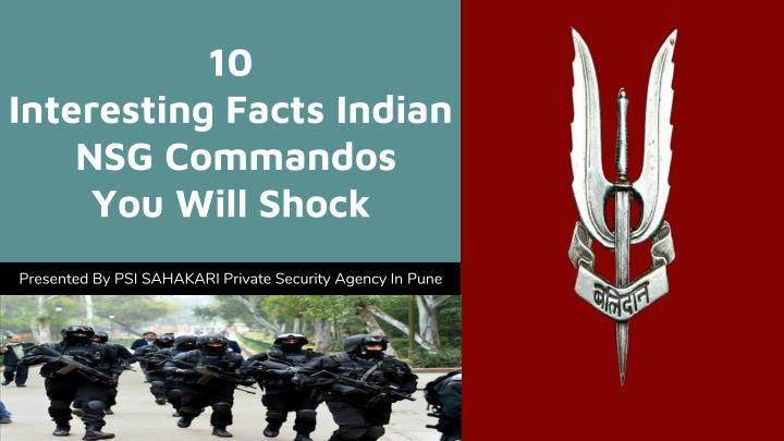 10 interesting facts indian nsg commandos you will shock n.