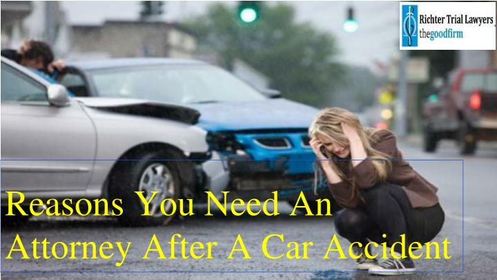 reasons you need an attorney after a car accident n.