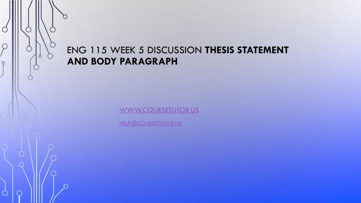 eng 115 week 5 discussion thesis statement and body paragraph n.
