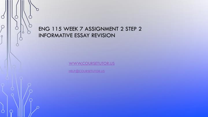 eng 115 week 7 assignment 2 step 2 informative essay revision n.
