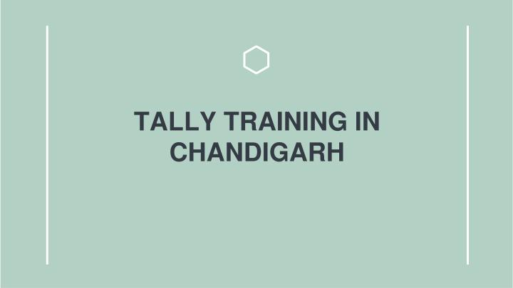 Ppt Tally Training In Chandigarh Powerpoint Presentation Free Download Id 7952162