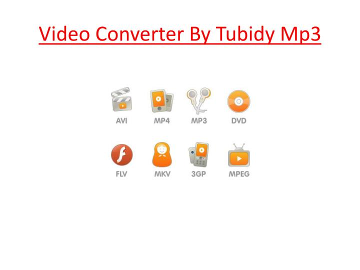 PPT - Video Converter By Tubidy Mp3 PowerPoint Presentation, free download - ID:7953026