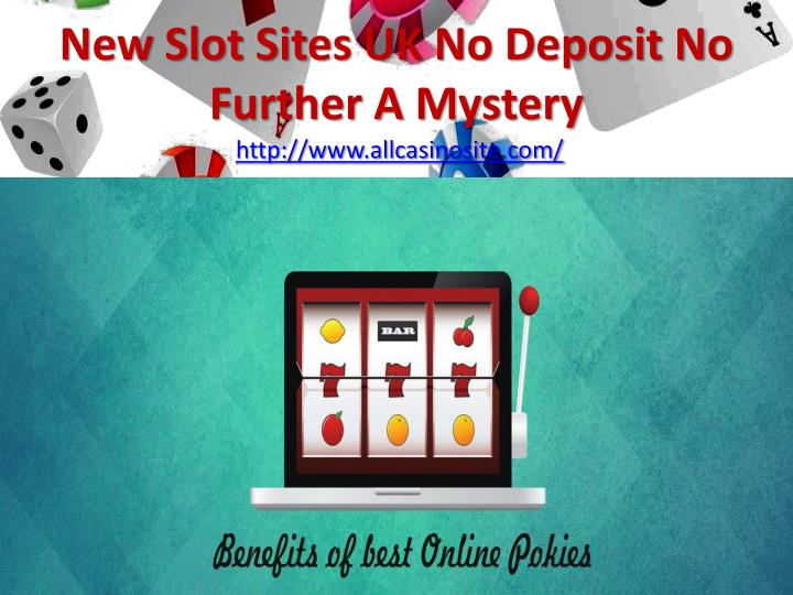 new slot sites uk no deposit no further a mystery http www allcasinosite com n.