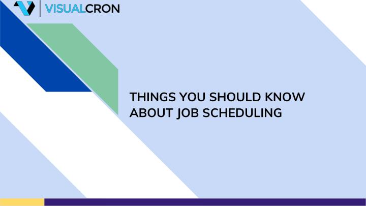 things you should know about job scheduling n.