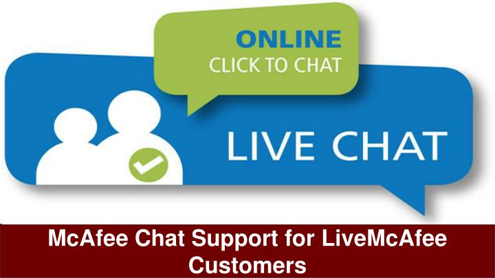 PPT - McAfee Chat Support for LiveMcAfee Customers