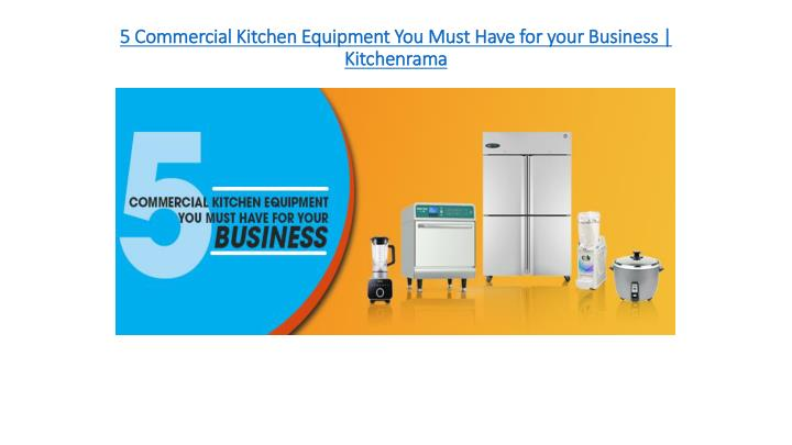 Exceptionnel 5 Commercial Kitchen Equipment You Must Have For Your Business | Kitchenrama