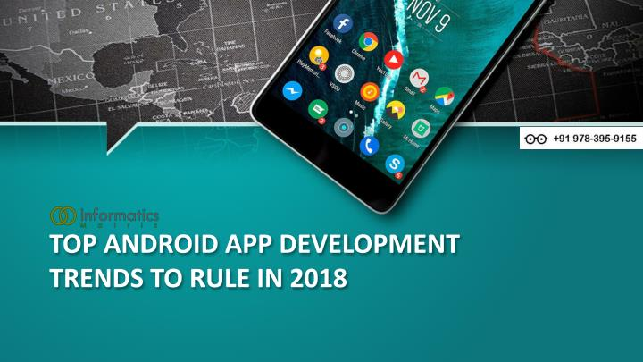 top android app development trends to rule in 2018 n.