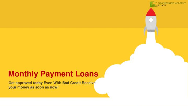 Loans With Bad Credit And Monthly Payments >> Ppt Monthly Payment Loans With Simple Term For Bad Credit