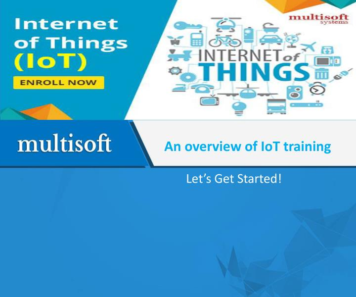 PPT - IoT Training- Multisoft Systems PowerPoint Presentation - ID