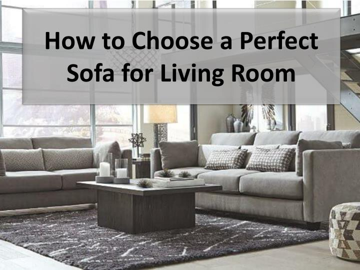 how to choose a perfect sofa for living room n.