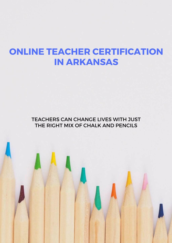 Ppt Online Teacher Certification In Arkansas Powerpoint