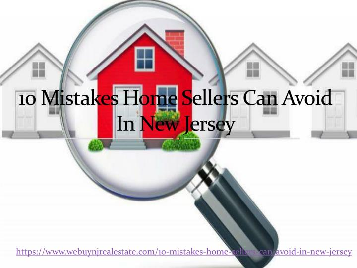 10 mistakes home sellers can avoid in new jersey n.
