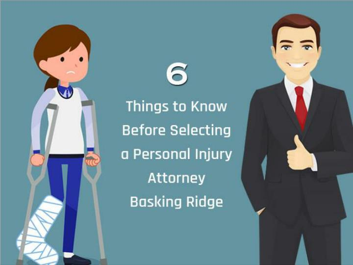 6 things to know before selecting a personal injury attorney basking ridge n.