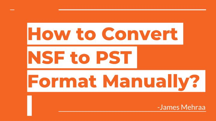 how to convert nsf to pst format manually n.
