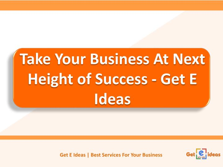 take your business at next height of success get e ideas n.