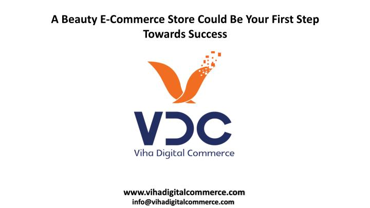 a beauty e commerce store could be your first n.