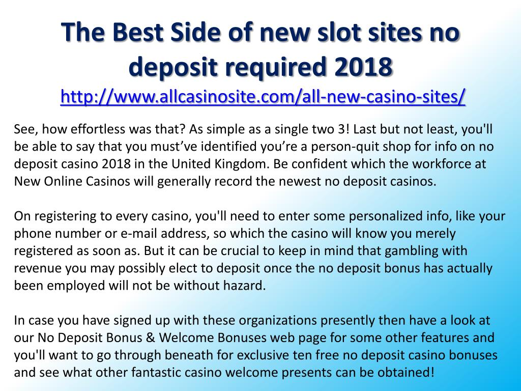 Ppt The Best Side Of New Slot Sites No Deposit Required 2018