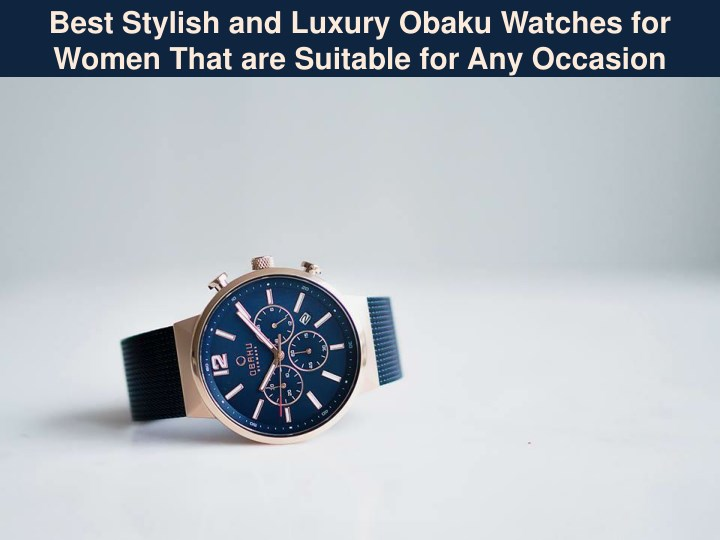 best stylish and luxury obaku watches for women n.