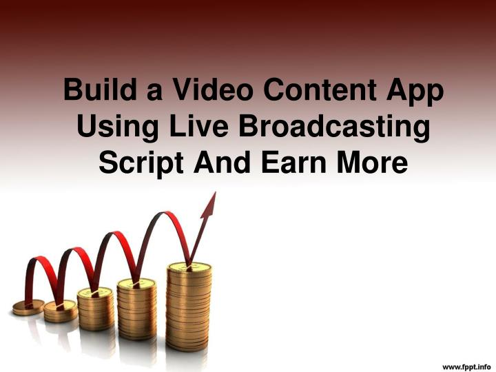 build a video content app using live broadcasting script and earn more n.