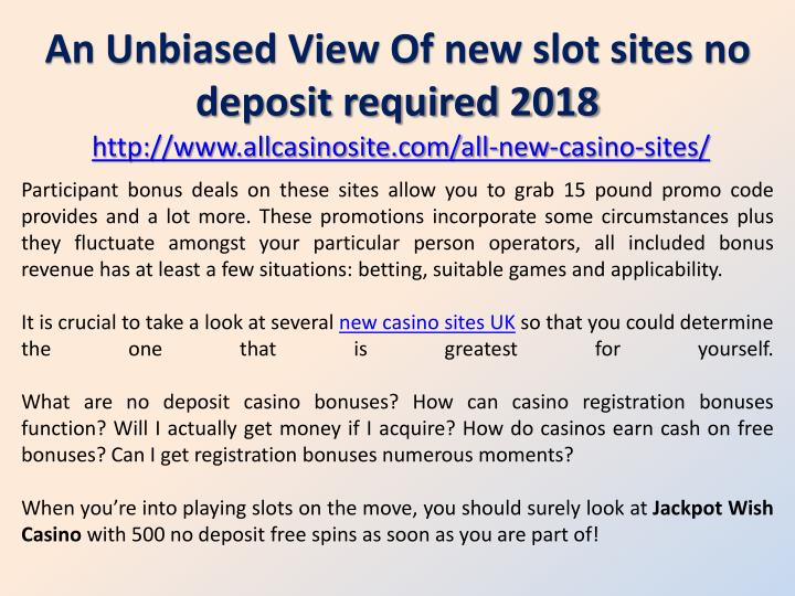 PPT - An Unbiased View Of new slot sites no deposit required 2018