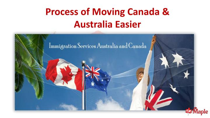 process of moving canada australia easier n.