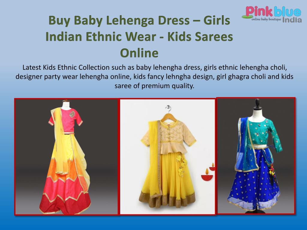 Ppt Lehenga For Girls Baby Lehenga Choli Designs Kids Ethnic Wear India Powerpoint Presentation Id 7968131