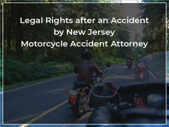 legal rights after an accident by new jersey motorcycle accident attorney n.