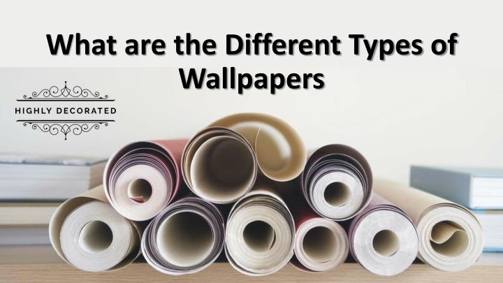 What are the Different Types of Wallpapers