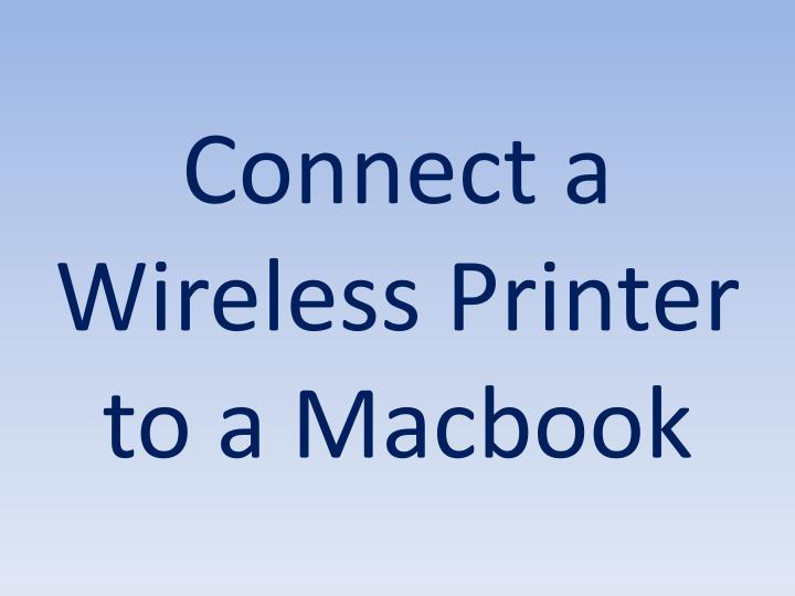 connect a wireless printer to a macbook n.