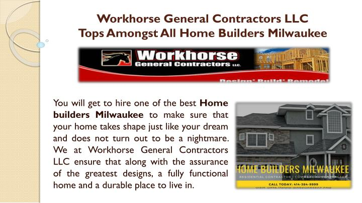 workhorse general contractors llc tops amongst all home builders milwaukee n.