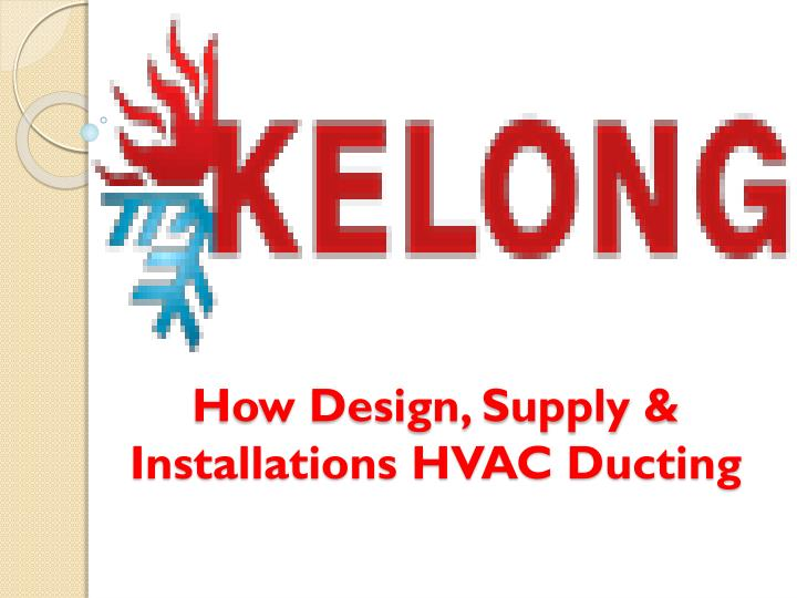 how design supply installations hvac ducting n.