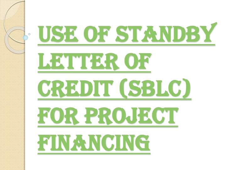 Ppt definition of standby letter of credit sblc powerpoint use of standby letter of credit sblc for project financing toneelgroepblik Images