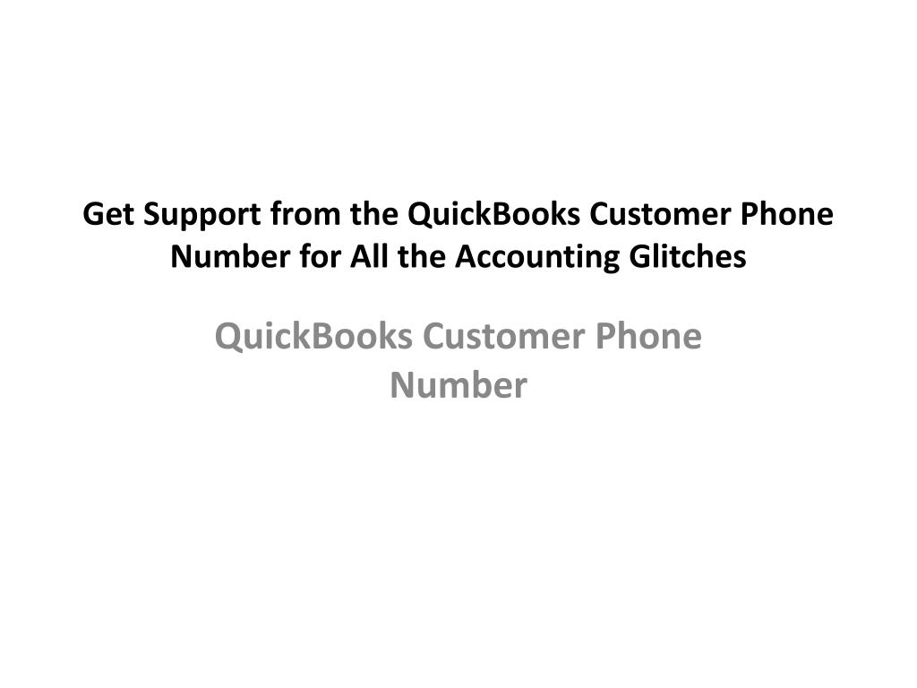 PPT - QuickBooks Customer Phone Number for All the