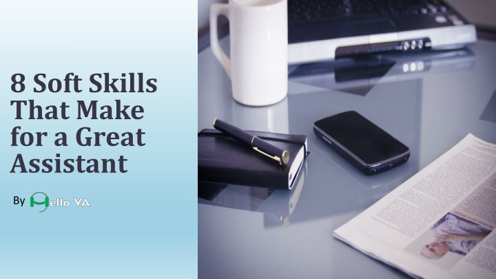 8 soft skills that make for a great assistant n.