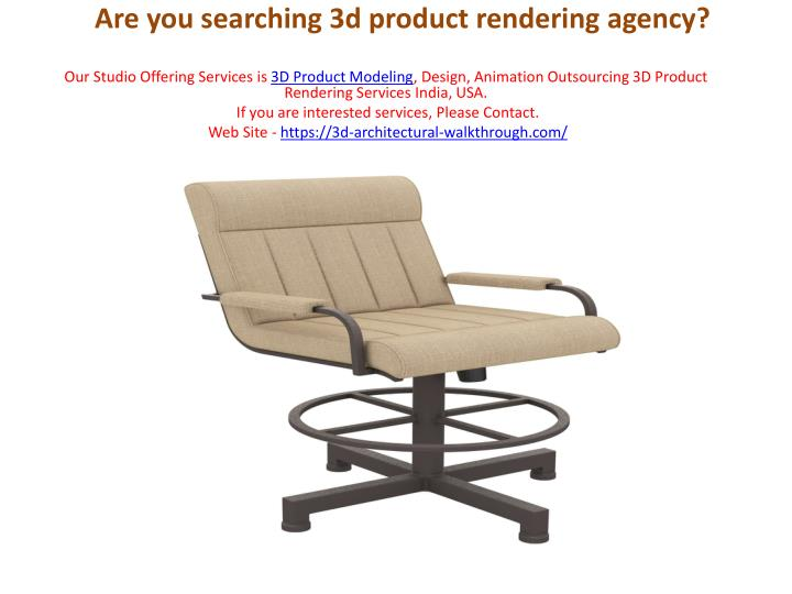 are you searching 3d product rendering agency n.