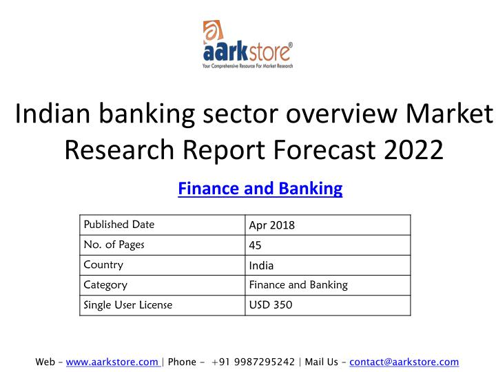 overview of the indian banking sector essay Database of free banking essays - we have thousands of free essays across a wide range of subject areas sample banking essays  pest analysis of india's banking sector the following are the steps taken by the government of india to regulate banking institutions in the country published: mon, 07 may 2018.