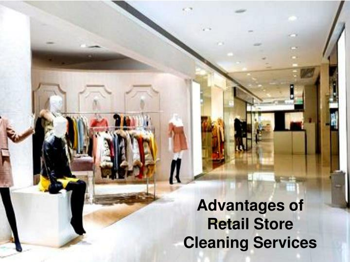 advantages of retail store cleaning services n.