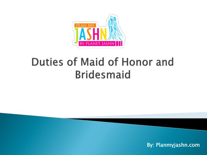 duties of maid of honor and bridesmaid n.