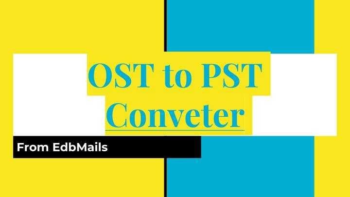 ost to pst conveter n.