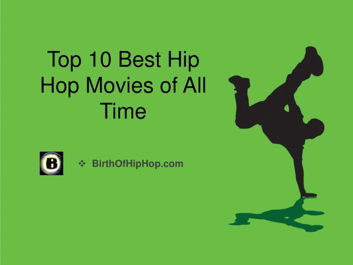 top 10 best hip hop movies of all time n.