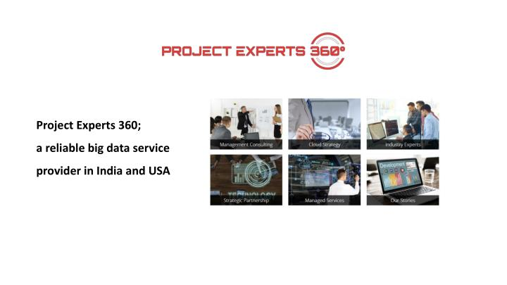 project experts 360 a reliable big data service n.
