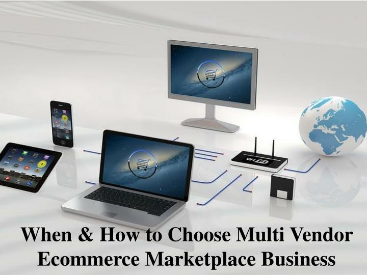 when how to choose multi vendor ecommerce marketplace business n.