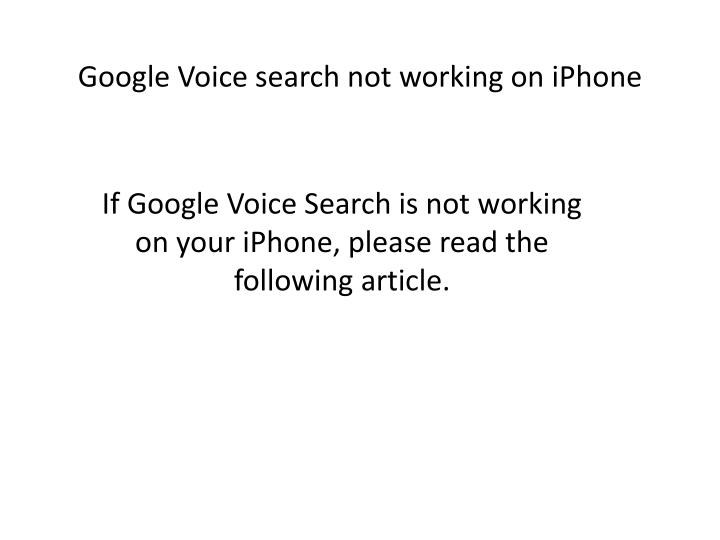 PPT - Google voice search not working on iPhone PowerPoint