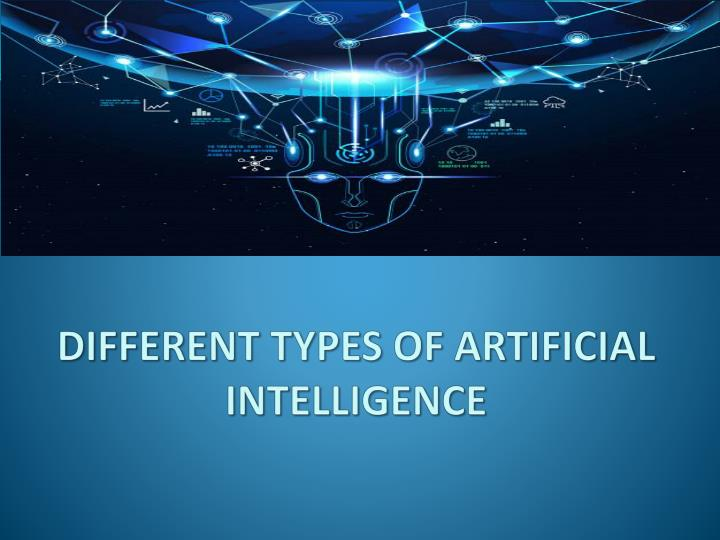 different types of artificial intelligence n.