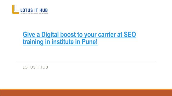give a digital boost to your carrier at seo training in institute in pune n.