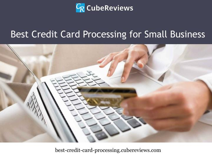 Ppt online credit card processing for small business cube best credit card processing for small business reheart Gallery