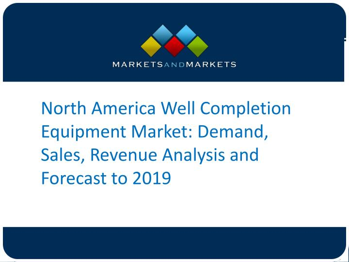 north america well completion equipment market n.